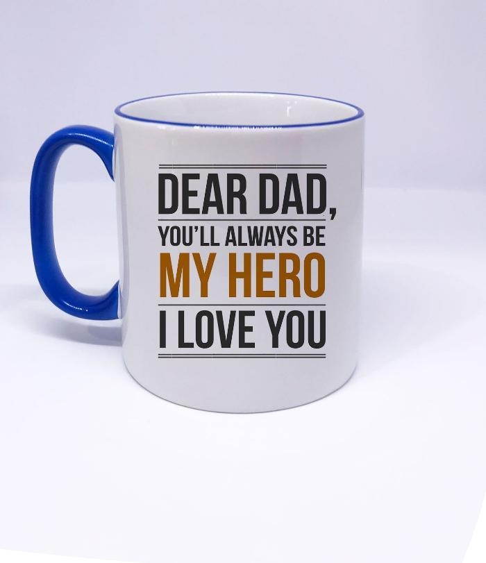 DEAR DAD, you'll Always be My HERO I Love YOU- Father's Day Gift Mugs, Coffee Mug