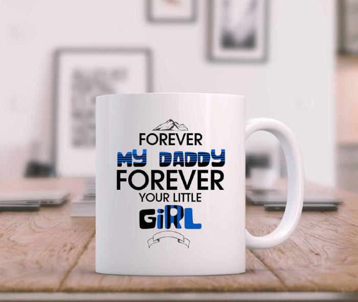 Forever my Daddy Forever your Little GiRL- Gift Mug