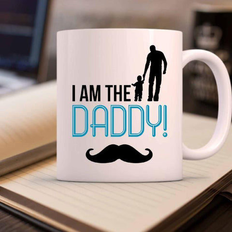 I am the DADDY!- Father's Day Gift Mug