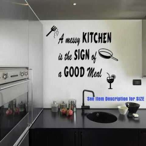 A MESSY KITCHEN IS THE SIGN OF A GOOD MEAL kitchen wall sticker JRD19