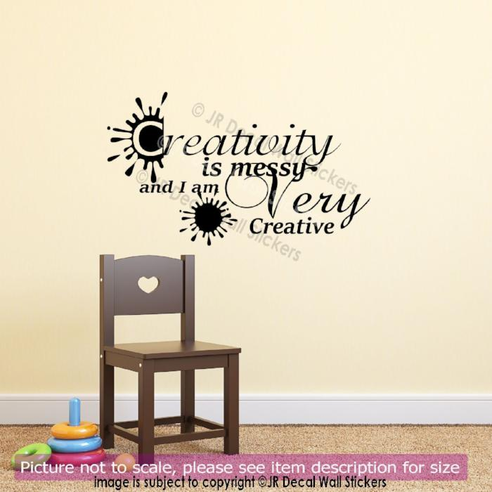 """Creativity is Messy and I am Very Creative"" - Childrens wall art, Nursery stickers"