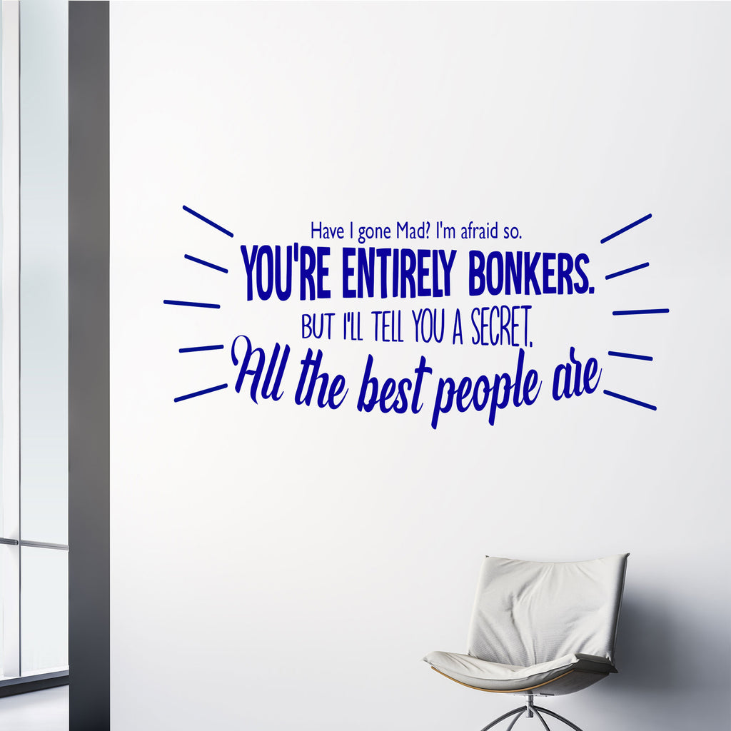 """You're Entirely Bonkers""- Motivational Quote Wall Art"