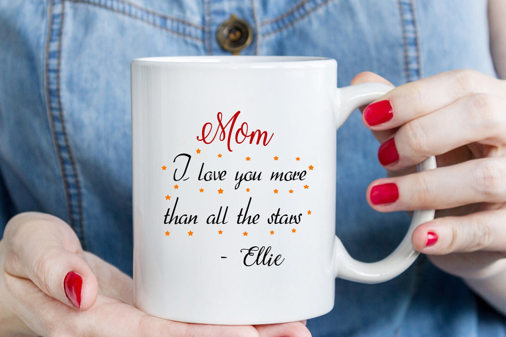 Mom - I love more than all the stars - Mom mugs - Mother's Day gift