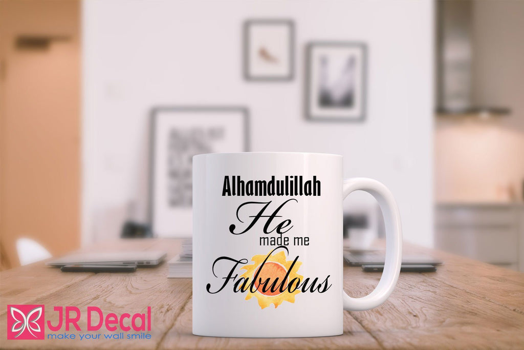 Alhamdulillah he made me fabulous - Islamic Mugs