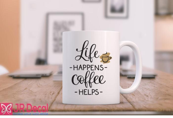 Morning Life Happens Coffee Helps Ceramic Printed Mug D4
