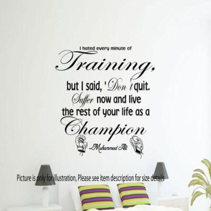 """Don't quit. Suffer now, live the rest of your life as Champion""- Muhammad Ali's motivational wall art"