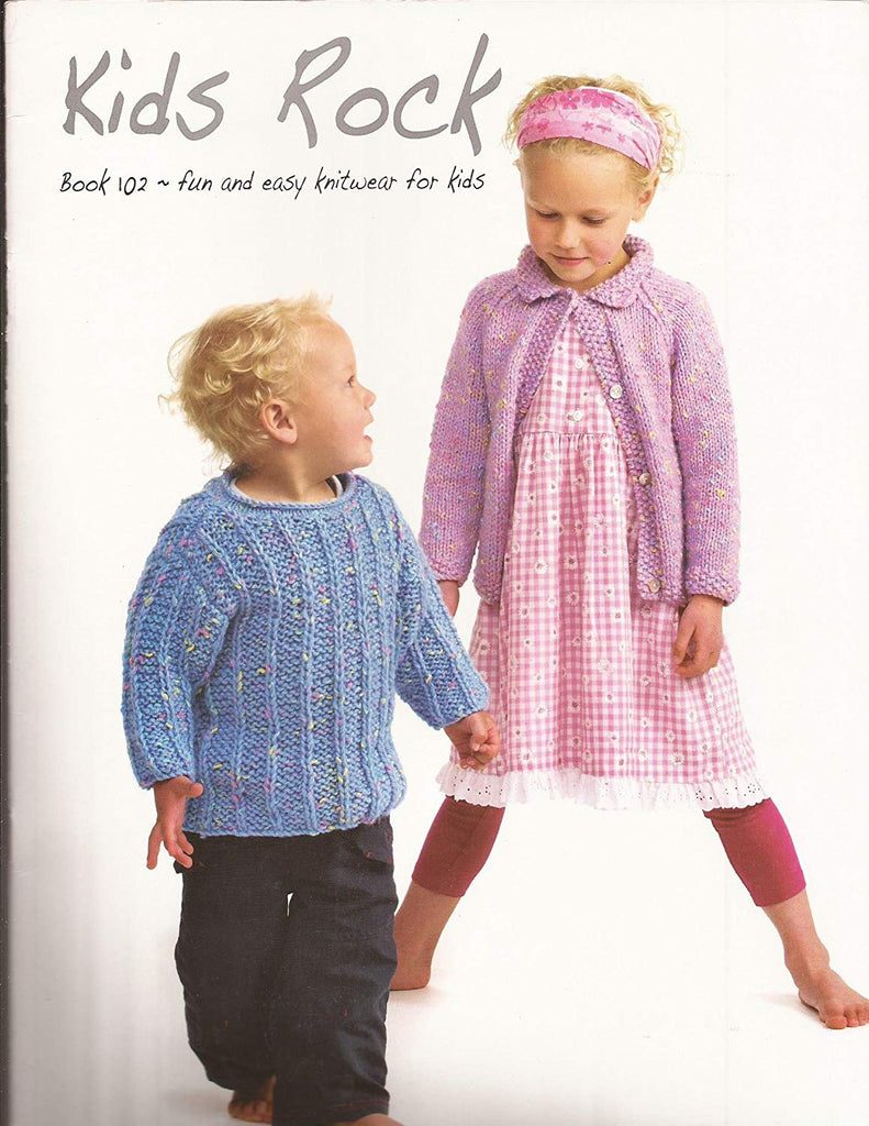 Kids Rock: Fun & Easy Knitwear for Kids Ella Rae Designs Book 102