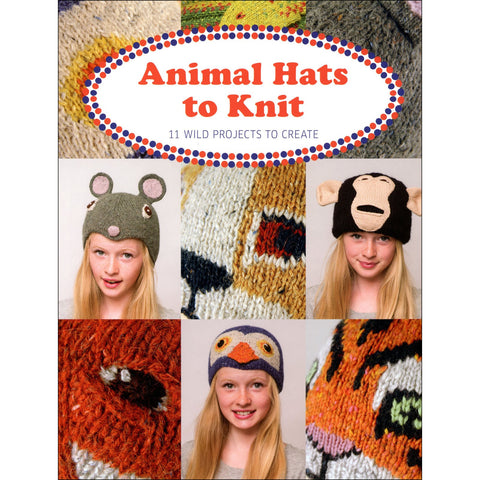 Animal Hats to Knit: 11 Wild Projects to Create