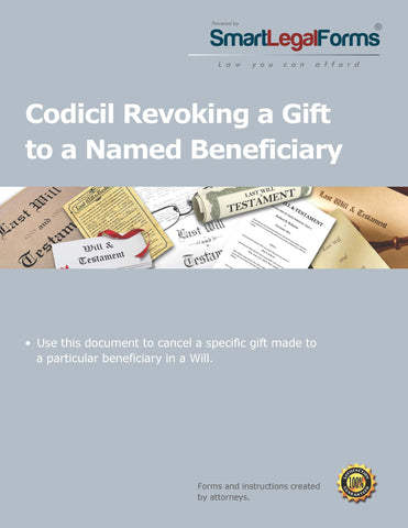 Codicil Revoking a Gift to a Named Beneficiary - SmartLegalForms