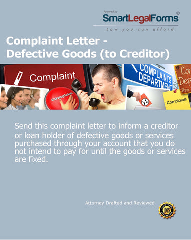 Complaint Letter - Defective Goods (to Creditor) - SmartLegalForms