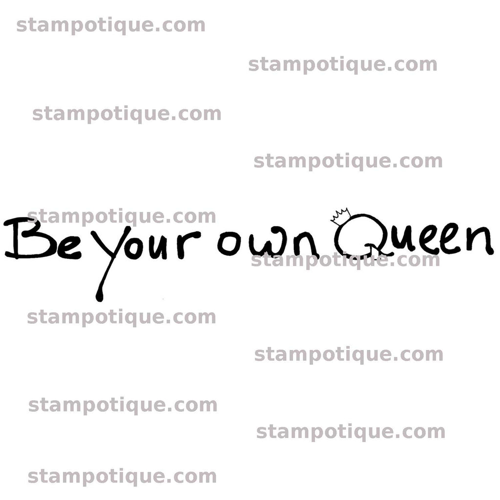 "Stampotique Originals ""Be your own Queen"" 17005"