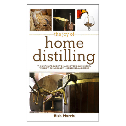 The Joy of Home Distilling - Doc's Cellar