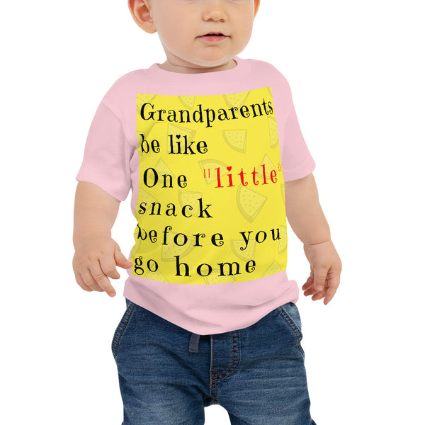 Grandparents Be like One Little Snack Before You Go Home Short Sleeve Tee