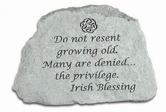 Do Not Resent Growing Old... Memorial And Inspirational Stone