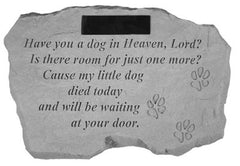 Have You A Dog In Heaven...Personalized Memorial Pet Stone