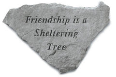 Friendship Is A Sheltering Tree Memorial Garden Stone