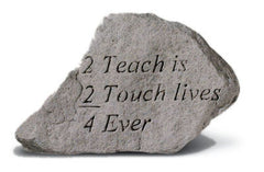 2 Teach Is 2 Touch Lives 4 Ever Memorial Garden Stone - xoticbrands