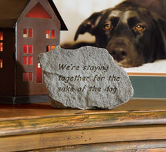 We'Re Staying Together For The...Dog Memorial Pet Stone