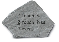 2 teach is 2… Inspirational Memorial Décor