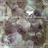 Secret Guide to Crystal Cleansing