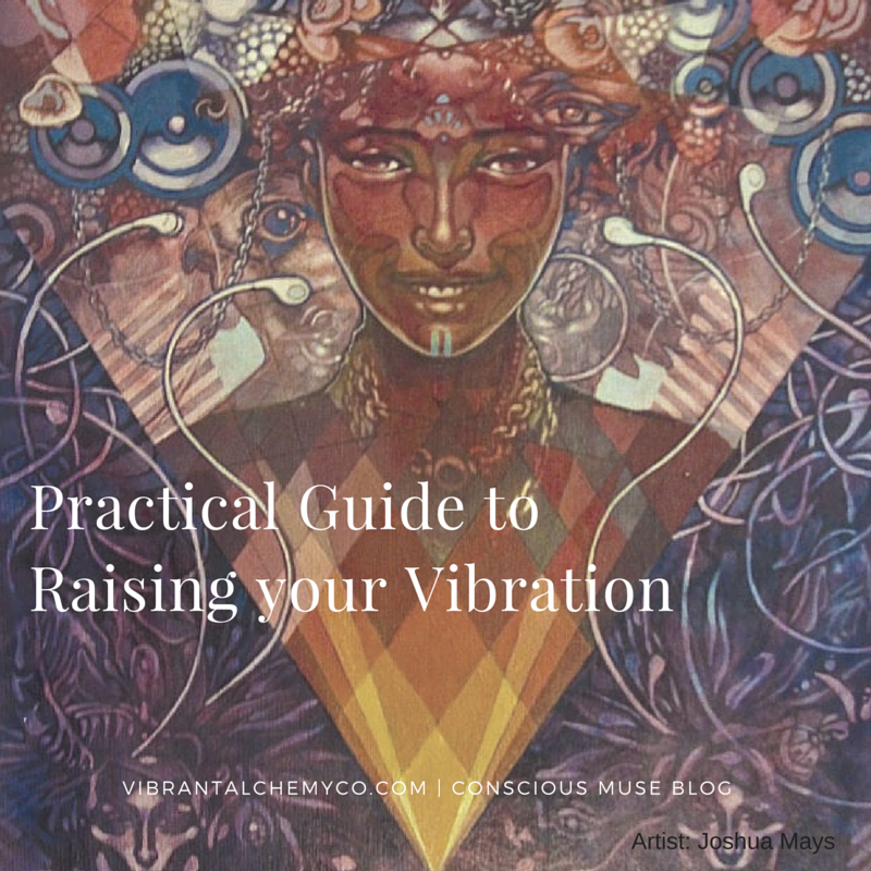 Practical Guide to Raising your Vibration