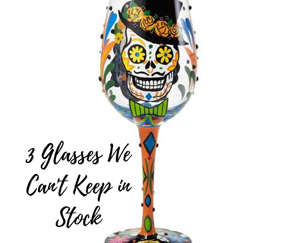 3 Glasses That We Cannot Keep In Stock!