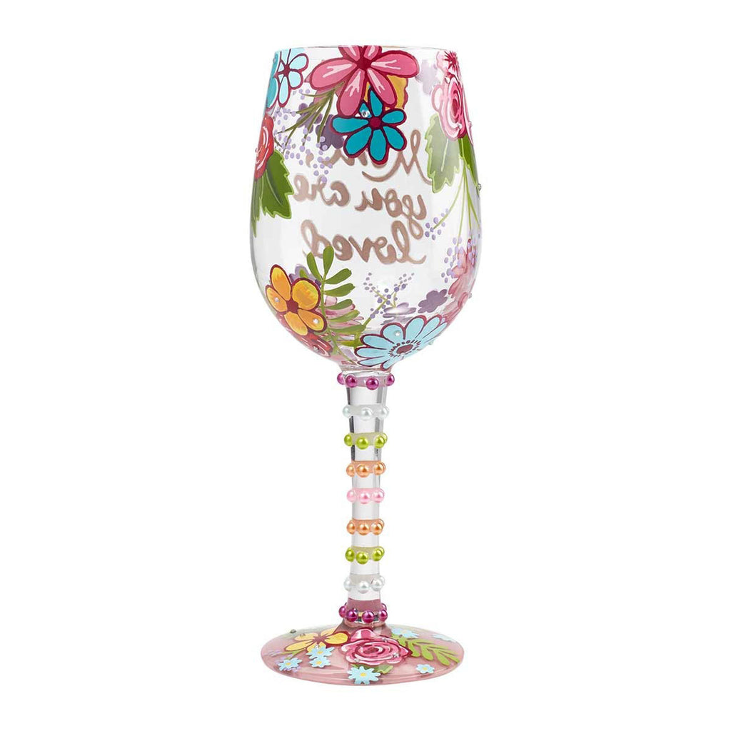 Mom You Are Loved Wine Glass by Lolita®