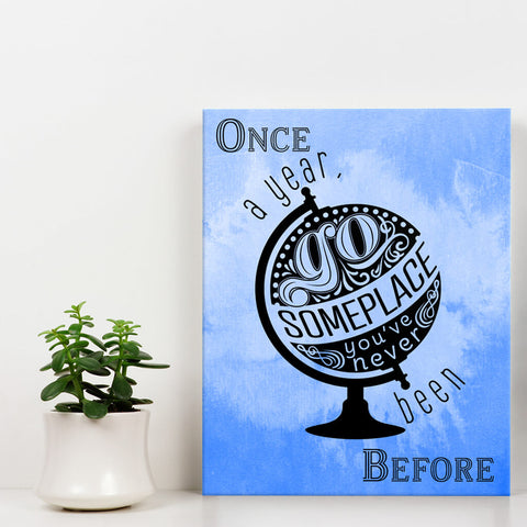 Once a year go someplace - quote wall art decor