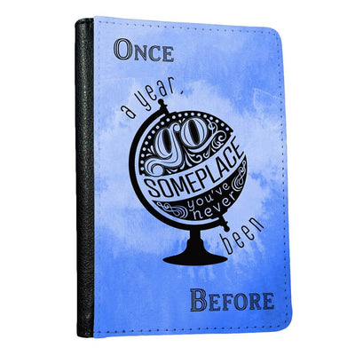 Once a Year, Go Someplace You've Never Been Before Passport Holder