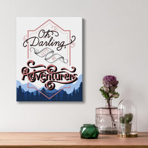 Oh Darling Lets Be Adventurers - Quote Art - Option 2