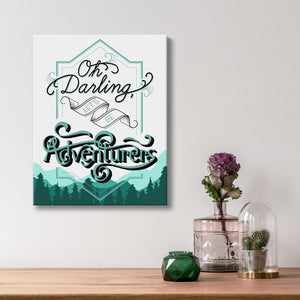 Oh Darling Lets Be Adventurers - Quote Art - Option 4