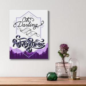 Oh Darling Lets Be Adventurers - Quote Art - Option 6