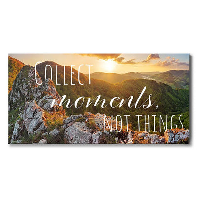 Collect Moments Not Things - Travel Home Decor