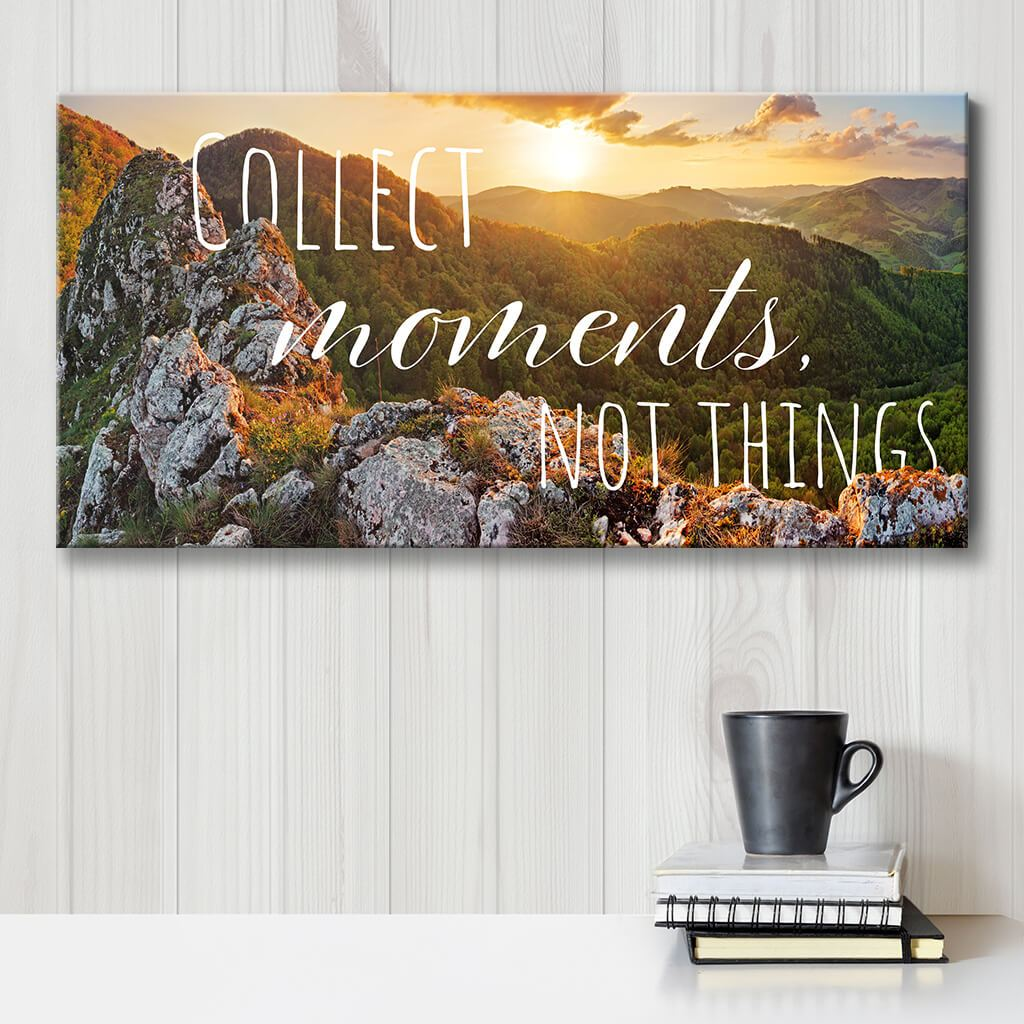 Collect Moments Not Things - Canvas Wall Art