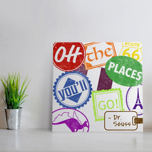 Oh the places you'll go -Colorful Quote Art