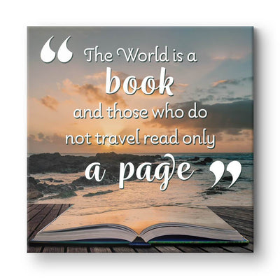 The World is a Book and those who do not travel read only a page- Quote Wall Art