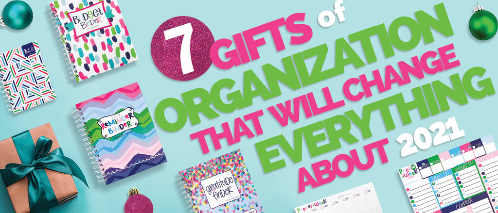 7 Gifts of Organization that will Change Everything about 2021
