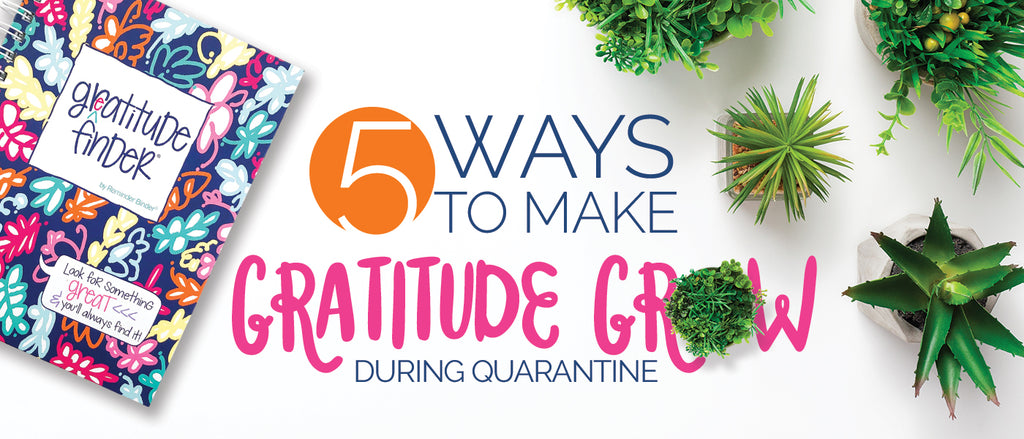 5 Ways to Make Gratitude Grow During Quarantine
