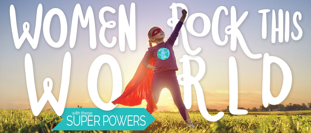 Women Rock This World with These Super Powers