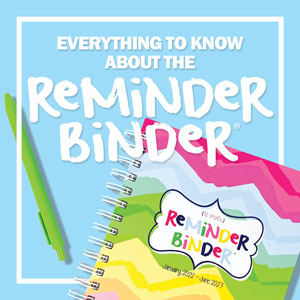 Learn About the Reminder Binder®