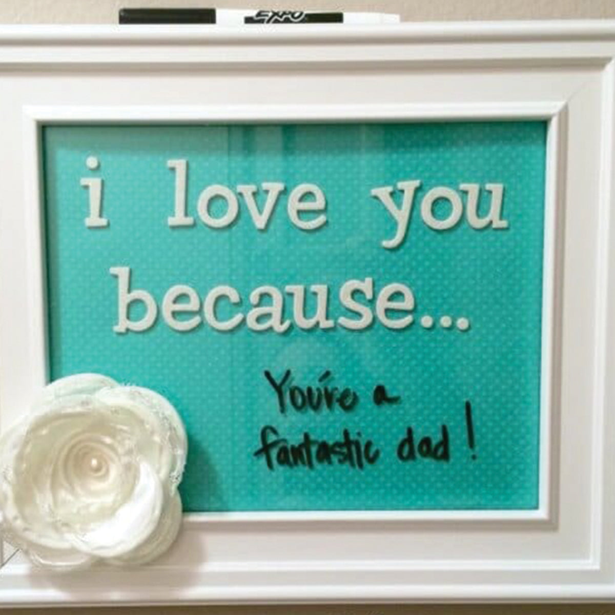 I Love You Because Dry Erase Board