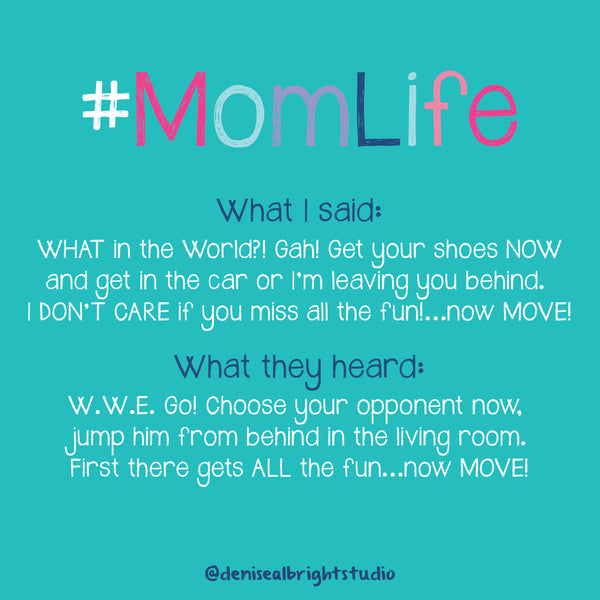 What Kids Hear #MomLife Joke