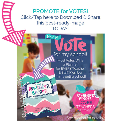 Promote to Vote for your School in the Reminder Binder® Loves Teachers Contest