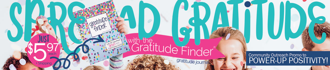 Spread Gratitude!  By Denise Albright®