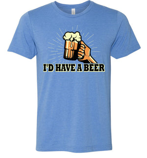 I'd Have A Beer - Unisex Tee - Absurd Ink