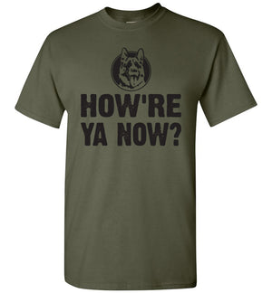 How're Ya Now? Letterkenny - T-Shirt - Absurd Ink