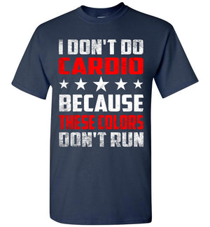 I Don't Do Cardio - Patriotic T-Shirt - Absurd Ink