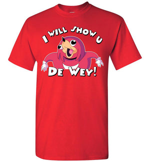 Ugandan Knuckles T-Shirt - I will show u - Absurd Ink