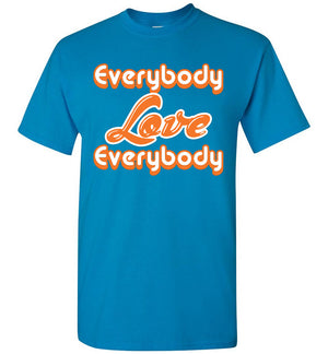 Everybody Love Everybody - T-Shirt - Absurd Ink