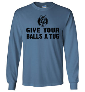 Give Your Balls A Tug - Long Sleeve Tee - Absurd Ink